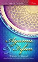 Agama & Irfan (Wahdat Al Wujud dalam Ontologi dan Antropologi, serta Bahasa Agama)