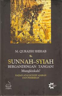 Buku SUNNAH-SYIAH : Bergandengan Tangan Mungkinkah?